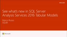 See whats new in SQL Server Analysis Services 2016 Tabular Models