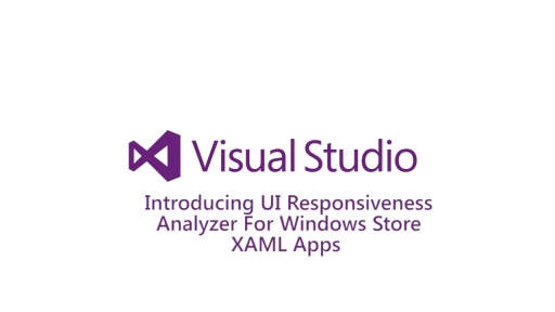 Introducing UI Responsiveness Analyzer for Windows Store XAML Apps
