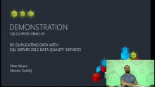 Demo: Deduplicating Data with SQL Server 2012 Data Quality Services