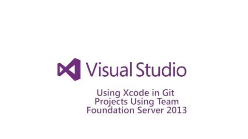 Using Xcode in Git Projects Using Team Foundation  Server 2013