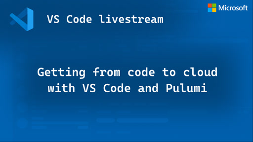 Getting from code to cloud with VS Code and Pulumi