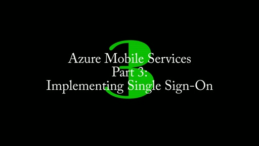 3: Azure Mobile Services, Part 3: Implementing Single Sign-On