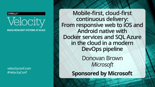 Mobile-first, cloud-first continuous delivery
