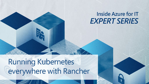 Running Kubernetes everywhere with Rancher