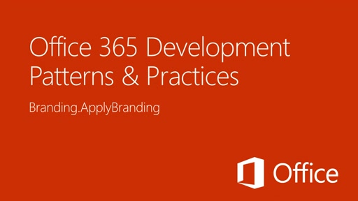 Applying Branding to SharePoint Sites with an App for SharePoint - Office 365 Developer Patterns and Practices