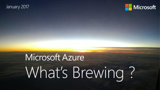 Azure : Whats Brewing : Jan 2017
