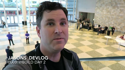 jasons_devlog_0003: //Build 2016 Day 2