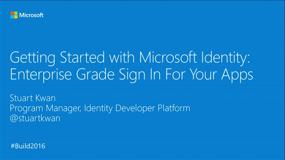 Getting Started with Microsoft Identities: Enterprise Grade Sign In For Your Apps