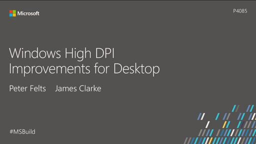 Windows High DPI Improvements for Desktop