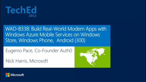 Build Real-World Modern Apps with Windows Azure Mobile Services on Windows Store, Windows Phone or Android
