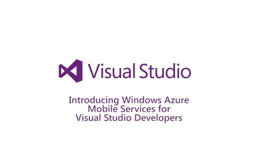 ​Introducing Windows Azure Mobile Services for Visual Studio Developers