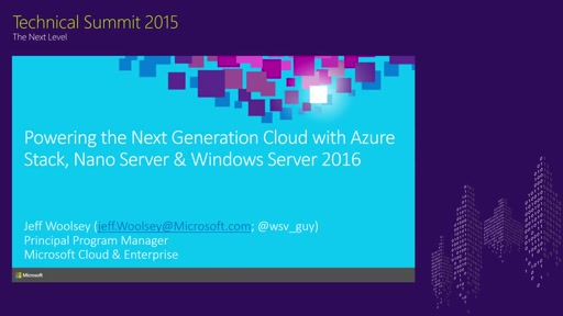 Powering the Next Generation Cloud with Azure Stack, Nano Server & Windows Server 2016!