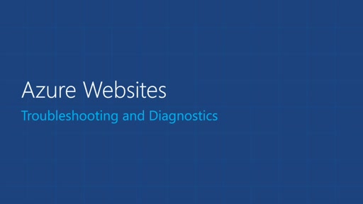 Microsoft Azure Websites – Troubleshooting and Diagnostics for Your Website