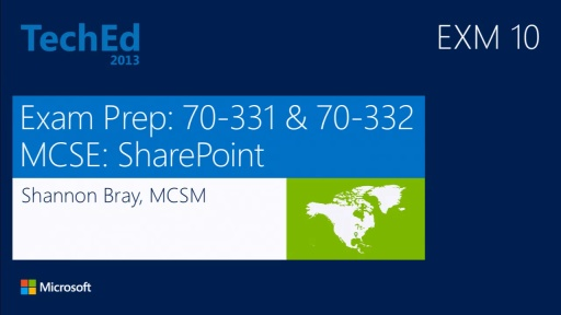 Exam Prep: 70-331 and 70-332 - MCSE: SharePoint (Microsoft SharePoint Server 2013)