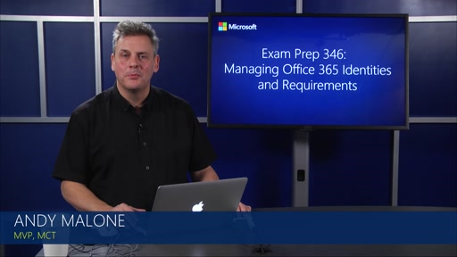 70-346: Managing Office 365 Identities and Requirements