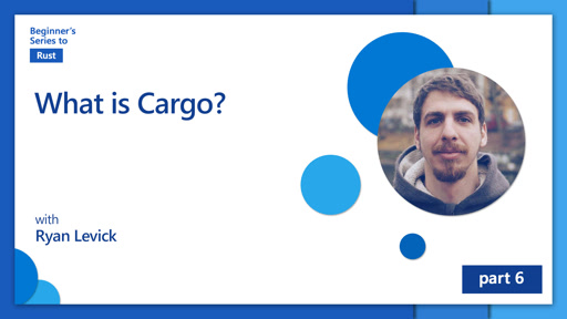 What is Cargo? [6 of 35] | Beginner's Series to: Rust