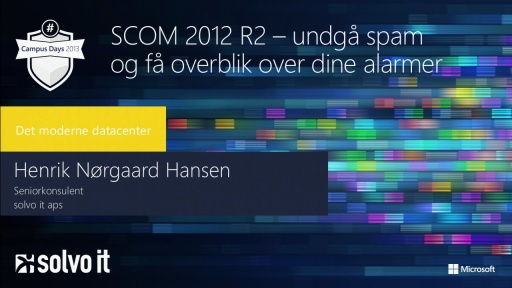 System Center 2012 R2 Operations Manager – undgå spam og få overblik over dine alarmer