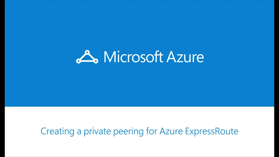 Azure ExpressRoute - How to set up Azure private peering for your ExpressRoute circuit