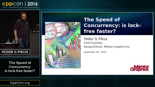 """CppCon 2016: Fedor Pikus """"The speed of concurrency (is lock-free faster?)"""""""