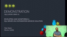 Demo: Developing and Monitoring a SQL Server 2012 Integration Services Solution