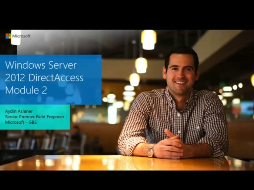 MVA: Windows Server 2012 DirectAccess: Components and Single Server Deployment - Module 2