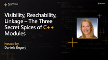 Visibility, Reachability, Linkage – The Three Secret Spices of C++ Modules