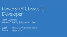 01 Punit Ganshani -PowerShell Classes for Developers - Part 2