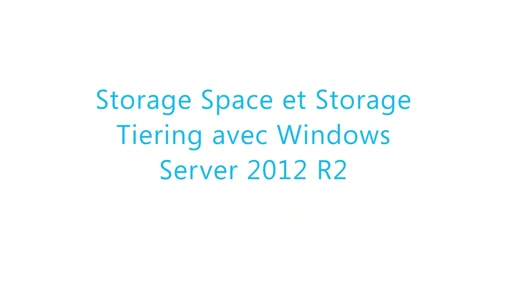 Stockage dans Windows Server 2012 R2 - Storage Space et Storage Tiering
