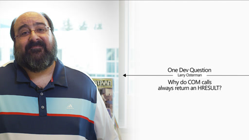 One Dev Question with Larry Osterman - Why do COM calls always return an HRESULT?