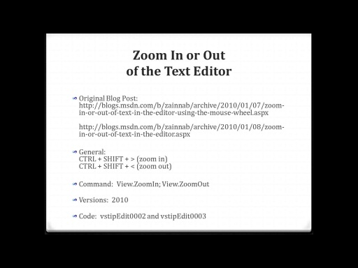 Zoom In or Out of the Text Editor in Visual Studio 2010