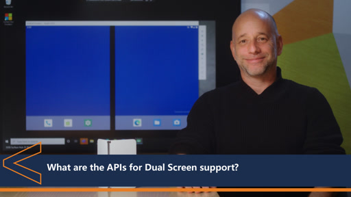 What are the APIs for Dual Screen support | One Dev Question