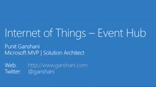 01 Punit Ganshani -Internet of Things #2 - Azure Event Hubs using SDK and NodeJS