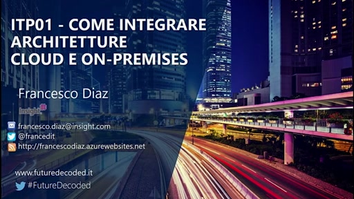 #FutureDecoded 6 ottobre 2016 - Come integrare architetture cloud e on-premise