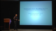 C++ and Beyond 2012: Andrei Alexandrescu - Systematic Error Handling in C++