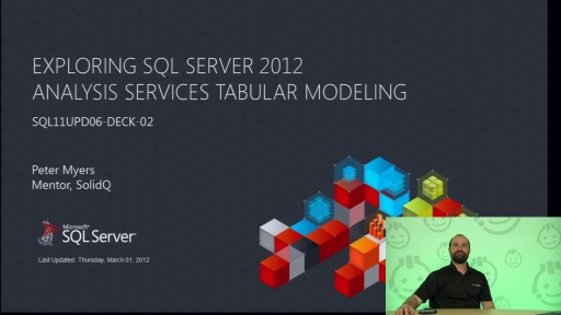 Presentation: Exploring SQL Server 2012 Analysis Services Tabular Modeling