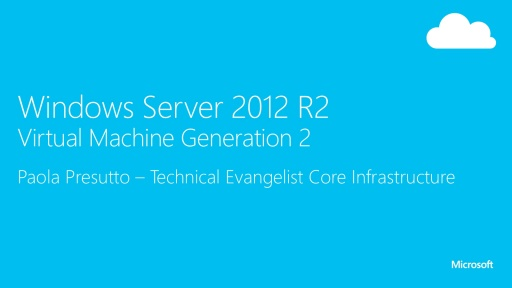 Windows Server 2012 R2 e la virtualizzazione - VM GEN2