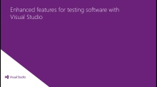 Enhanced features for testing software with Visual Studio