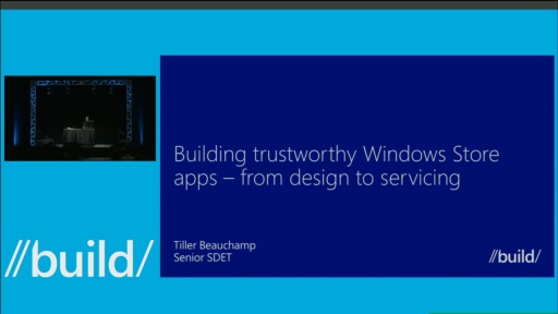 Building Trustworthy Windows Store Apps: From Design to Servicing