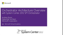 (Module 2) Part 1 - Introduction - Orchestrator Architecture Overview
