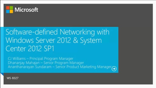Software Defined Networking with Windows Server 2012, System Center 2012 SP1 and Partner Solutions