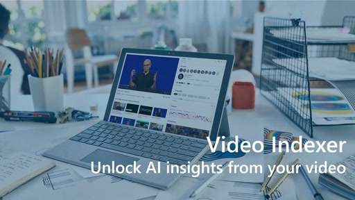 Video Indexer - Unlock Insights from your video