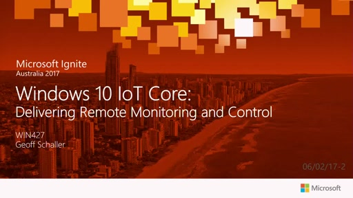 Windows 10 IoT Core: Delivering Remote Monitoring and Control
