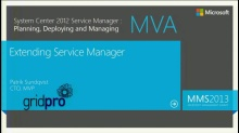 MVA: System Center Service Manager 2012: Extending Service Manager
