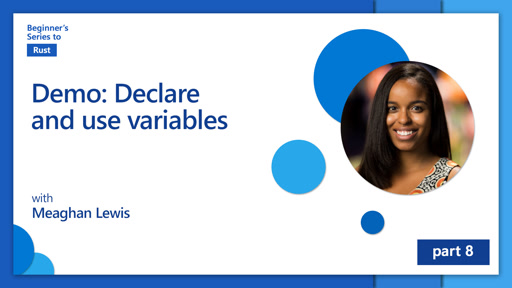 Demo: Declare and use variables [8 of 35] | Beginner's Series to: Rust