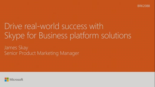Drive real-world success with Skype for Business platform solutions