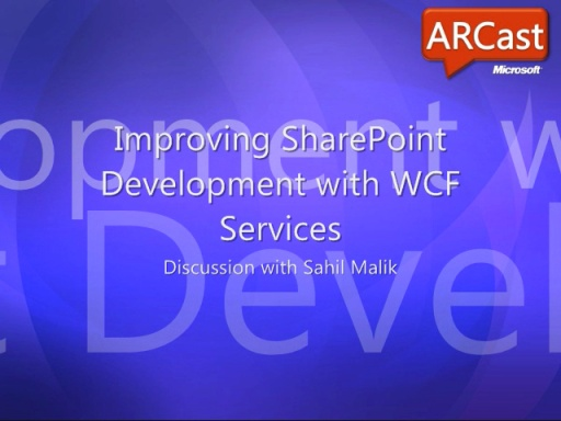 ARCast.TV - Improving SharePoint Development with WCF Services