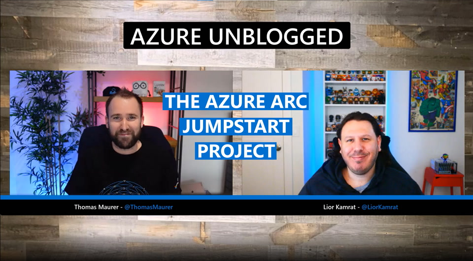 Azure Unblogged - Azure Arc Jumpstart Project