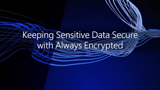 Keeping Sensitive Data Secure with Always Encrypted