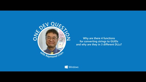 One Dev Question with Raymond Chen - Why Are There 4 Functions for Converting Strings to GUIDs