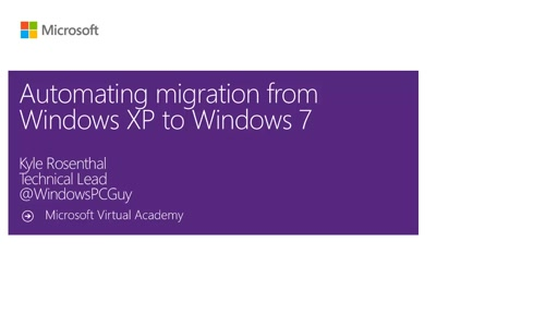 MVA-Migrating from Windows Xp to Windows 7: Module 1 - Automating Migration